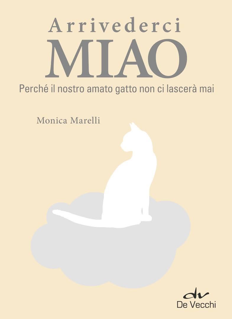 Arrivederci Miao: la recensione del libro di Monica Marelli