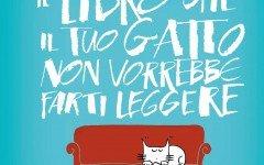 Il libro che il tuo gatto non vorrebbe farti leggere: la recensione