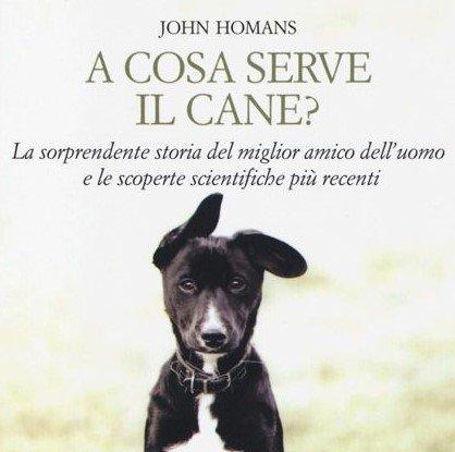 A cosa serve il cane: la recensione del libro di John Homans