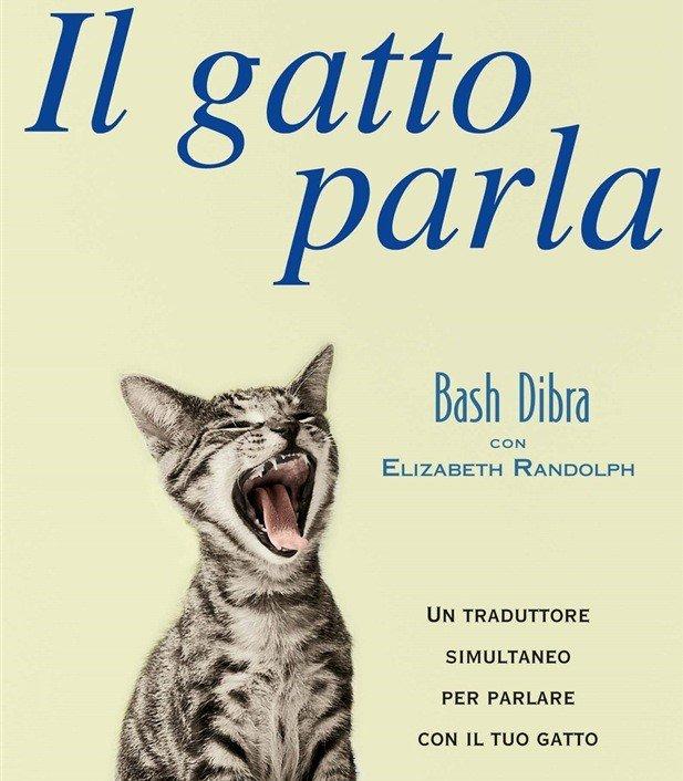 Il gatto parla. Capire il linguaggio segreto del gatto
