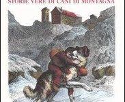 Samaritani con la coda, storie vere di cani di montagna