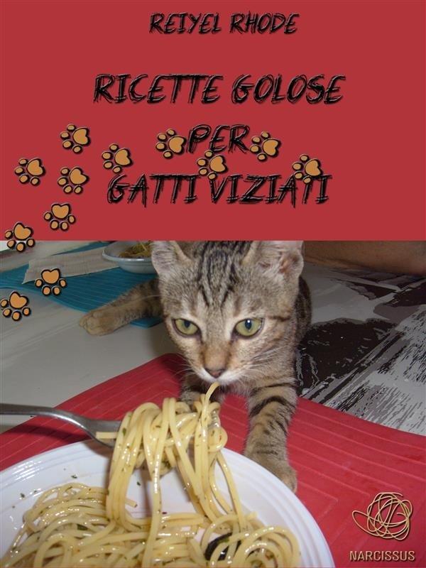 Ricette golose per gatti viziati: un ebook interessante