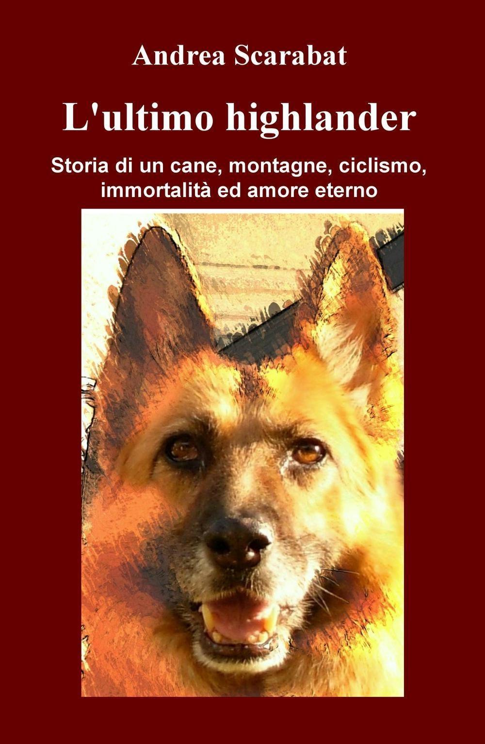 L' Ultimo highlander: un romanzo sulla storia di un cane