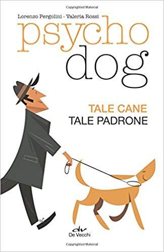 Psychodog. Tale cane, tale padrone: la recensione del libro